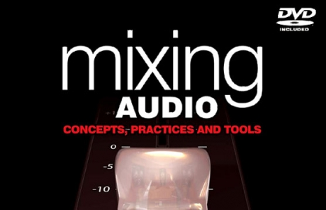 Mixing Audio - Concepts, Practices and Tools
